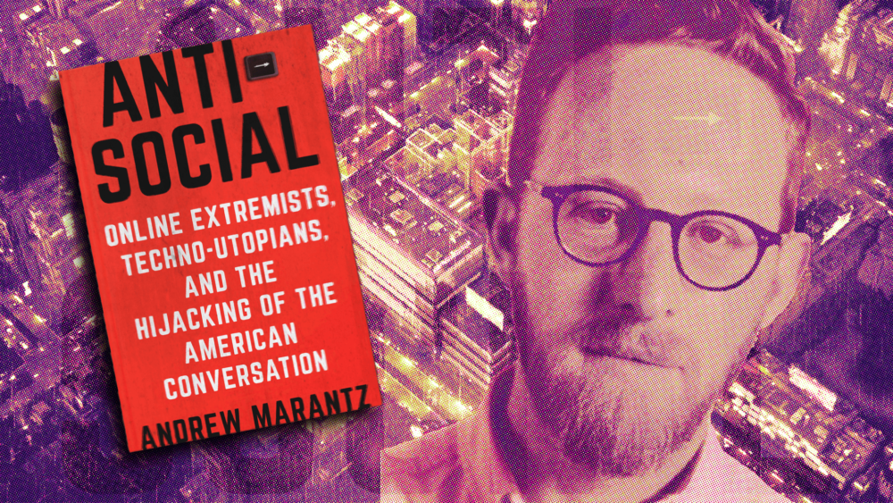 Journalists Hate You. Review of Andrew Marantz's Antisocial.