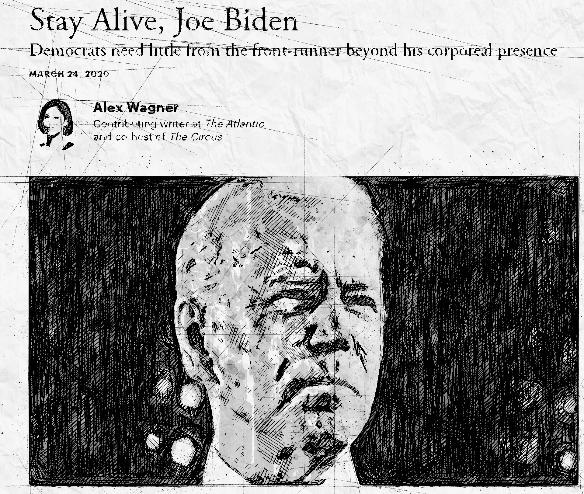 """Stay Alive, Joe Biden."" The Atlantic."